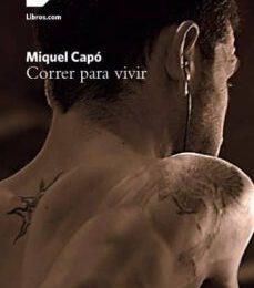 Correr para Vivir – Miguel Capó