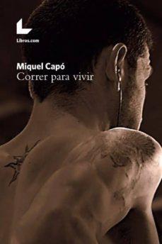 Correr para Vivir Miguel Capó