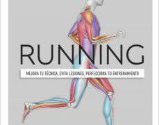 Running: Mejora tu técnica, evita lesiones, perfecciona tu entrenamiento.