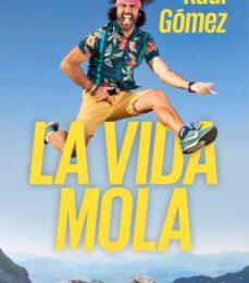 La Vida Mola de Raúl Gómez (Libro)