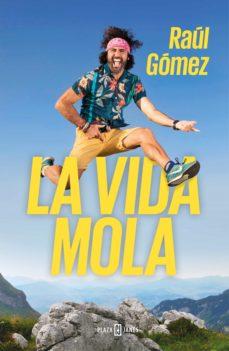 La vida Mola - Raúl Gómez